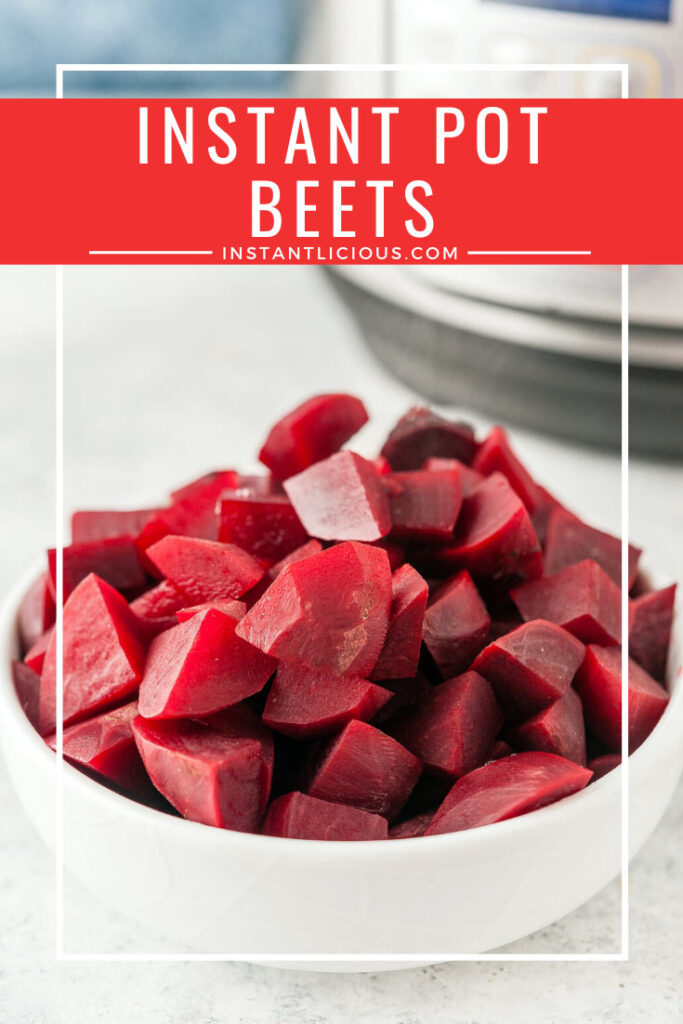 Instant Pot Beets are super quick to make in electric pressure cooker. Only 30 minutes from start to finish including prepping the ingredients. Healthy beets are great to add to salads, meal prep bowls, and soups | instantlicious.com #instantpot #instantpotrecipes #beets
