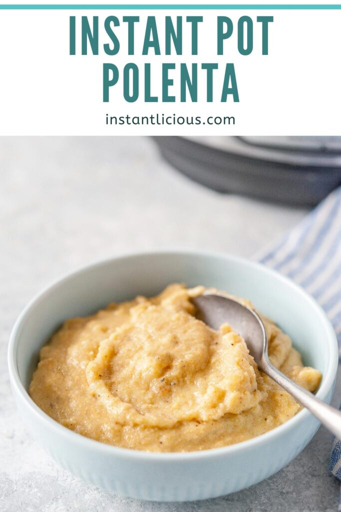 Instant Pot Polenta is creamy, savoury, and delicious. It's an easy side for meals with rich or creamy sauces. Great alternative to rice or potatoes | instantlicious.com #instantpot #instantpotrecipe #polenta