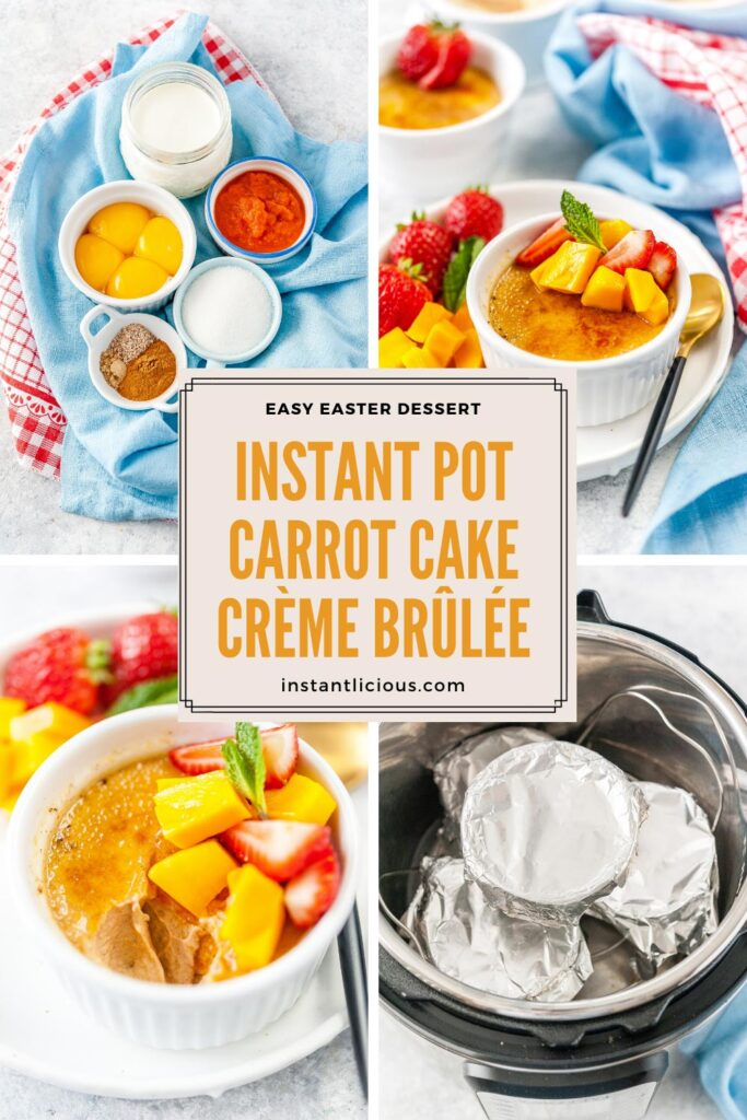 Instant Pot Carrot Cake Crème Brûlée is delicious, impressive, yet easy dessert. Make it for Easter or any time of the year | instantlicious.com #instantpotrecipes #instantpoteaster #carrotcake