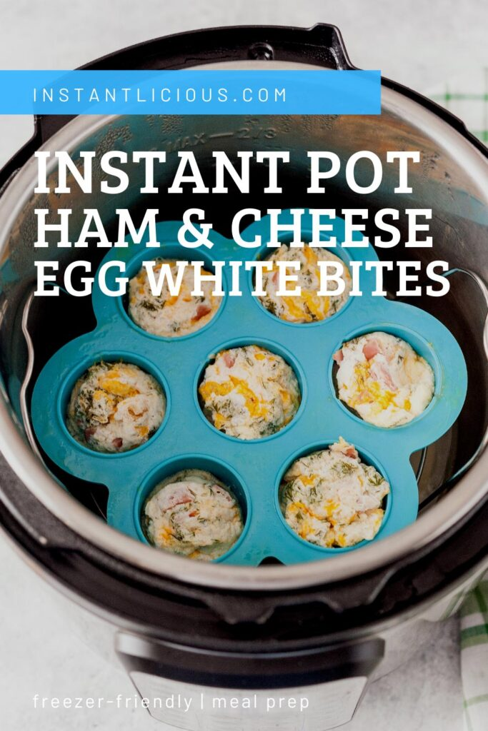 Instant Pot Ham and Cheese Egg White Bites are a healthy and delicious breakfast omelettes. They are great to have on hand for a quick snack. Freezer-friendly and easy to meal prep on the weekend | instantlicious.com #instantpotrecipes #eggbites